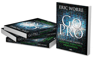Eric Worre | Go Pro | How to Become a Network Marketing Professional